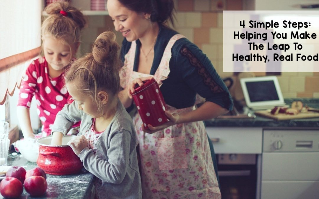 Healthy, Real Food Lifestyle – 4 Simple Steps to Get Started