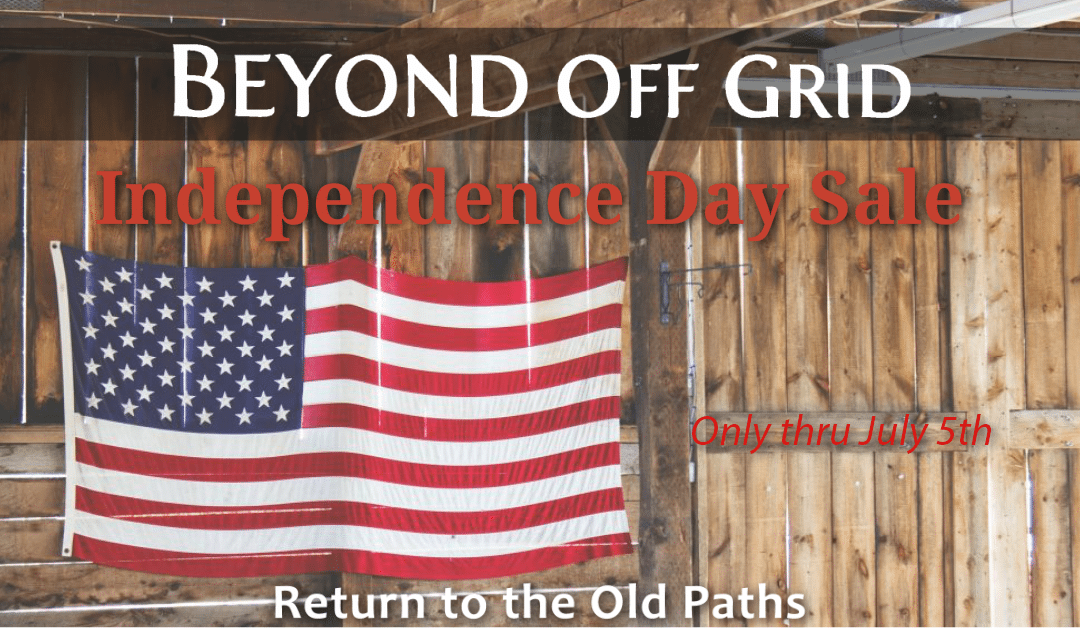 Beyond Off Grid Independence Day Sale!